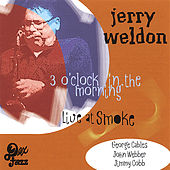 3 O'clock in the Morning- Live At Smoke de Jerry Weldon