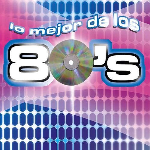 Lo Mejor De Los 80's by Various Artists