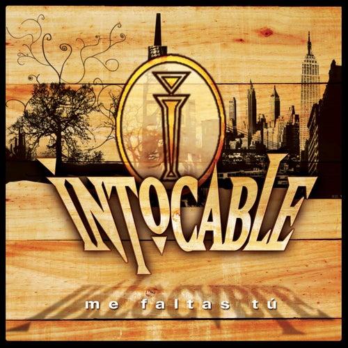Me Faltas Tu by Intocable