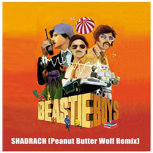 Shadrach (Peanut Butter Wolf Remix) by Beastie Boys