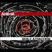 Doble Atracción by Anima