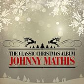 The Classic Christmas Album (Remastered) by Johnny Mathis