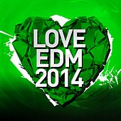 Love EDM 2014 Vol. 3 - EP von Various Artists