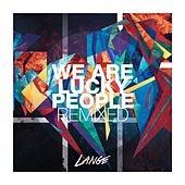We Are Lucky People Remixed - EP von Lange