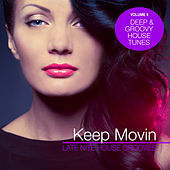 Keep Movin - Late Nite House Grooves, Vol. 9 by Various Artists