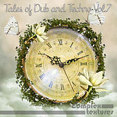 Tales of Dub and Techno, Vol. 7 von Various Artists