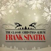 The Classic Christmas Album (Remastered) von Frank Sinatra