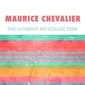 The Ultimate Hit Collection de Maurice Chevalier