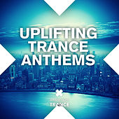 Uplifting Trance Anthems - EP by Various Artists