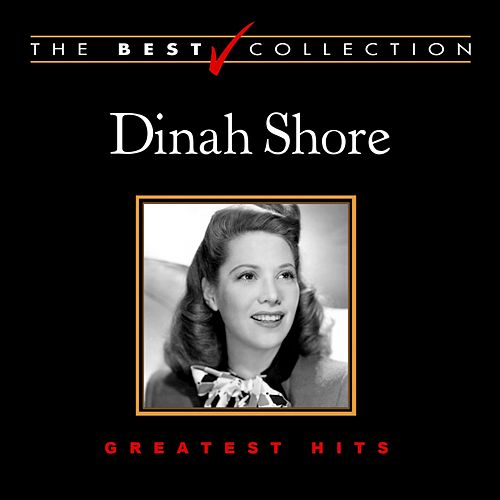 The Best Collection: Dinah Shore by Dinah Shore
