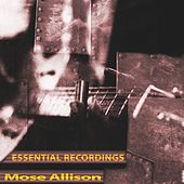 Essential Recordings (Remastered) de Mose Allison