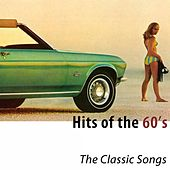 Hits of the 60's (The Classic Songs) by Various Artists