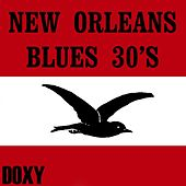 New Orleans Blues 30's (Doxy Collection, Remastered) by Various Artists
