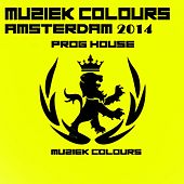 Muziek Colours Amsterdam 2014 Prog House - EP van Various Artists