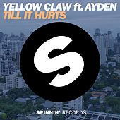 Till It Hurts Ft. Ayden by Yellow Claw