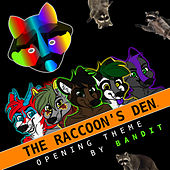 The Raccoon's Den (Opening Theme) by Bandit
