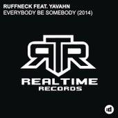 Everybody Be Somebody (2014) by Ruffneck