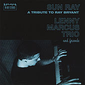 Sun Ray: A Tribute to Ray Bryant de The Lenny Marcus Trio