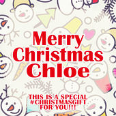 Merry Christmas Chloe - A Special #christmasgift for You von Various Artists