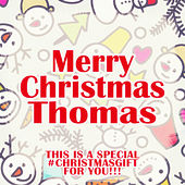 Merry Christmas Thomas - A Special #christmasgift for You von Various Artists