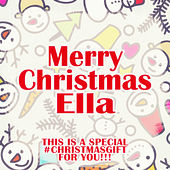Merry Christmas Ella - A Special #christmasgift for You de Various Artists