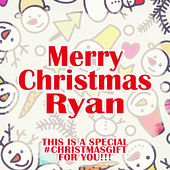 Merry Christmas Ryan - A Special #christmasgift for You by Various Artists