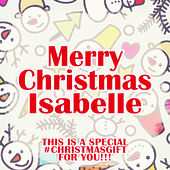 Merry Christmas Isabelle - A Special #christmasgift for You von Various Artists