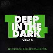 Deep in the Dark, Vol. 14 - Tech House & Techno Selection by Various Artists