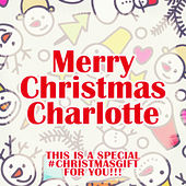 Merry Christmas Charlotte - A Special #christmasgift for You von Various Artists