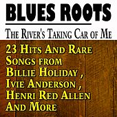 The River's Taking Car of Me (23 Hits and Rare Songs from Billie Holiday, Ivie Anderson, Henri Red Allen and More) by Various Artists