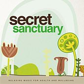 Secret Sanctuary (Relaxing Music for Health and Wellbeing) by Jeffery Smith