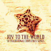 Joy to the World - 50 Traditional Christmas Songs by Various Artists