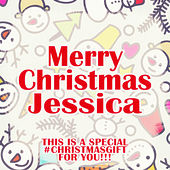Merry Christmas Jessica - A Special #christmasgift for You von Various Artists