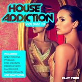 House Addiction, Vol. 19 by Various Artists