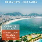 Chega de Saudade (Bossa Nova - Jazz Samba) di Various Artists