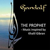 The Prophet - Music inspired by Kahlil Gibran by Gandalf