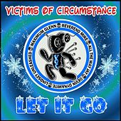 Let It Go by Victims of Circumstance