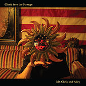 Climb Into the Strange by Mr. Chris