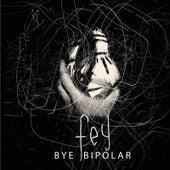 Bye Bipolar de Fey