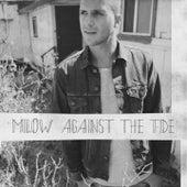 Against The Tide di Milow