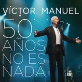 50 Años No Es Nada (En Directo) de Victor Manuel