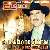 El Canelo de Sinaloa 20 Exitos de El Canelo De Sinaloa