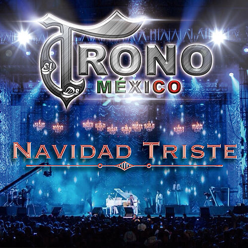 Navidad Triste - Single by El Trono de Mexico
