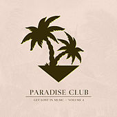 Paradise Club - Get Lost in Music, Vol. 4 von Various Artists