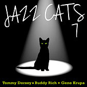 Jazz Cats, Vol. 7 - Tommy Dorsey, Buddy Rich and Gene Krupa de Various Artists