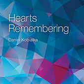 Hearts Remembering von Daniel Kobialka