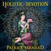 Holistic Devotion by Patrick Bernard