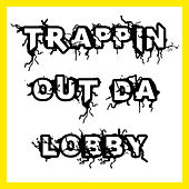 Trappin out da Lobby de PeeWee LongWay