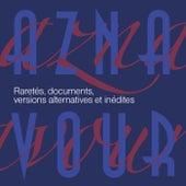 Raretés, documents, versions alternatives et inédites de Charles Aznavour