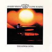 I Love To Sing The Songs I Sing by Barry White